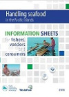 Handling seafood in the Pacific Islands – Information sheets for fishers vendors and consumers