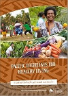 Pacific Guidelines for Healthy Living – A handbook for health professionals and educators