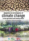Adaptation to and mitigation of climate change in the agriculture and forestry sector: Collection of best practices