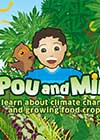 Pou and Miri learn about climate change and growing food crops