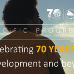 PACIFIC PROGRESS  – Stories from the Pacific Community | Issue 1